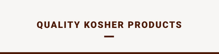 Quality kosher products